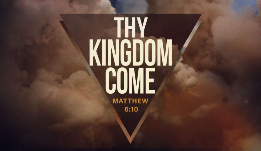 Thy Kingdom Come: The Kingdom of God is at Hand